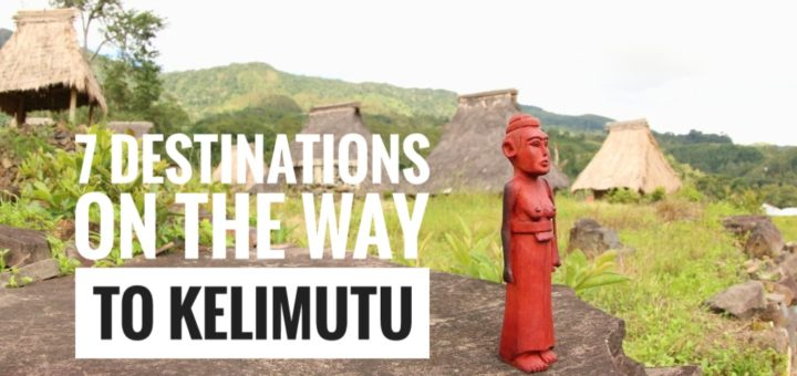7 destinations on the way to Kelimutu